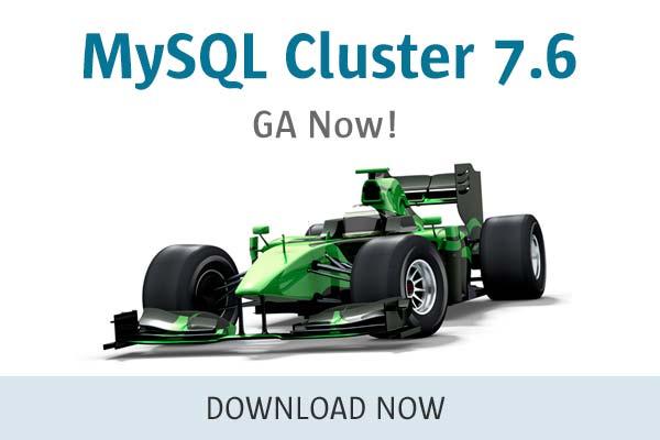 MySQL Cluster 7.6 - GA Now!