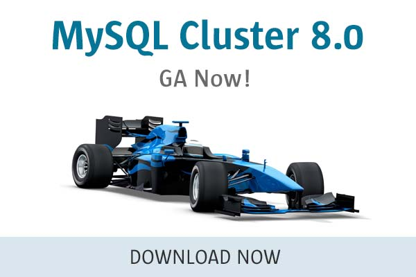 MySQL Cluster 8.0 - GA Now!